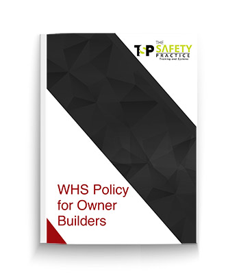 WHS Policy for Owner Builders